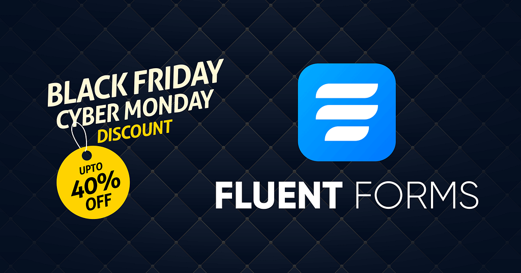 Fluent Forms Pro Black Friday Deal 2021: [up to 40% OFF] 1