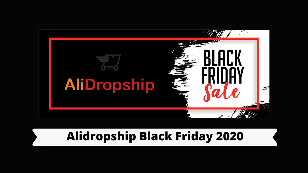 Alidropship Black Friday 2020