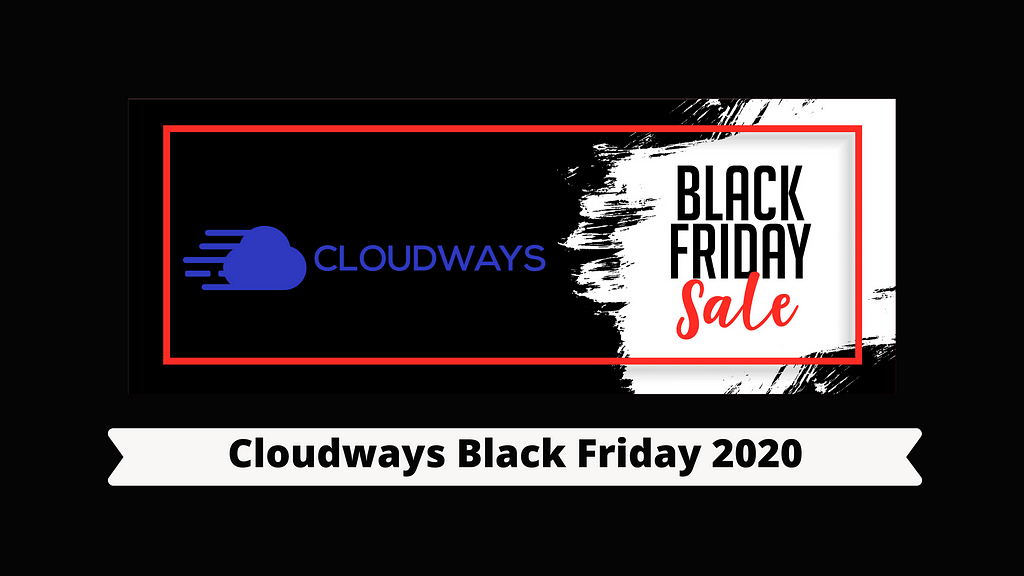 Cloudways Black Friday 2020