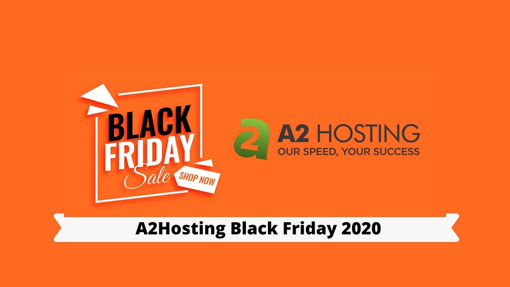 A2Hosting Black Friday 2020