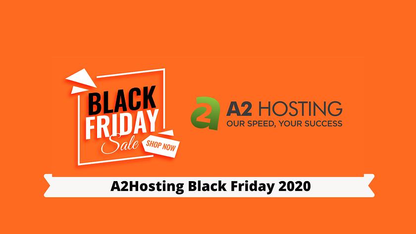 A2Hosting Black Friday 2020